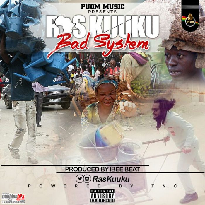 Ras Kuuku Bad System Prod. by IbeeOnDeBeatz - Ras Kuuku - Bad System (Prod. by IbeeOnDeBeatz)