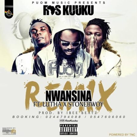 Remix: Ras Kuuku - Nwansina ft. Stonebwoy x Luther