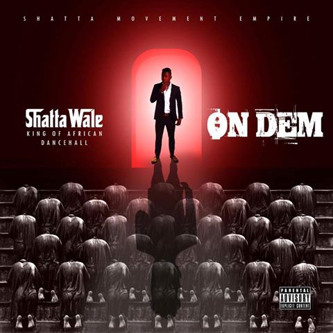 shatta-wale-on-dem-prod-by-da-maker