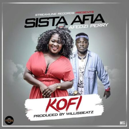 Sista Afia Kofi Afedzi Perry Prod by Willis Beatz - Sista Afia - Kofi ft. Afedzi Perry {Download mp3}