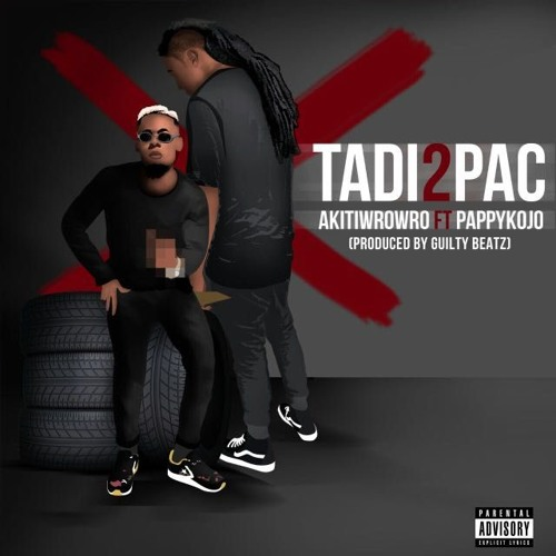 Akiti Wrowro ft. Pappy Kojo Tadi2Pac Prod By Guiltybeatz - Akiti Wrowro - Tadi2Pac ft. Pappy Kojo (Prod By Guiltybeatz)