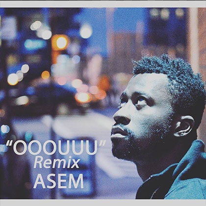 Asem Ooouuu Remix Young MA Cover - Asem - Ooouuu (Remix Young MA Cover) (Download Mp3}