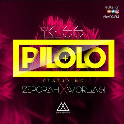 Dj Kess ft. Zepora Dickson x Worlasi – Pilolo - Dj Kess ft. Zepora Dickson x Worlasi – Pilolo (Prod By Dj Kess)