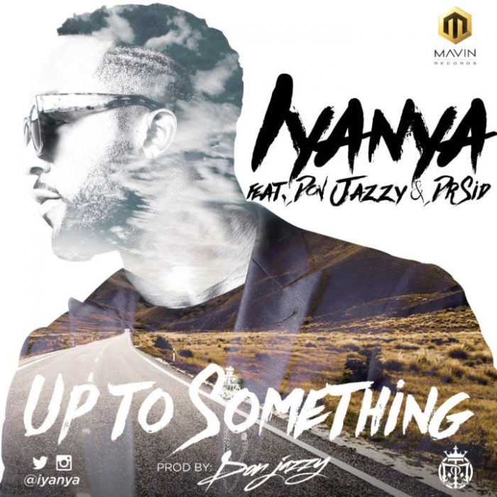 Iyanya ft. Don Jazzy Dr Sid - Iyanya ft. Don Jazzy & Dr Sid - Up To Something