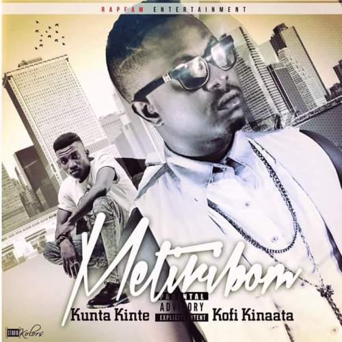 Kunta Kinte ft. Kofi Kinaata Metiribom Prod By M Kay - Kunta Kinte ft. Kofi Kinaata - Metiribom (Prod By M Kay)