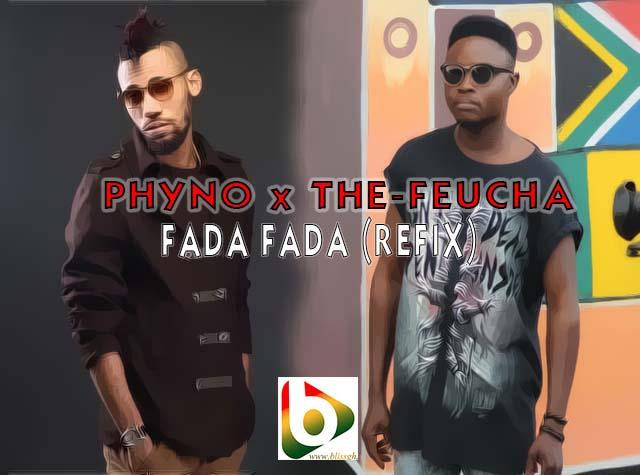 Phyno x The-Feucha - FADA FADA (Refix) {Download Mp3}