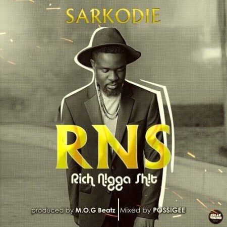 Sarkodie RNS Rich Nigga Shit - Sarkodie - RNS Rich Nigga Shit {download mp3}