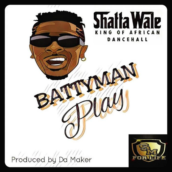 Shatta Wale - Battyman Play (Prod. By Damaker)