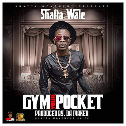 Shatta Wale Gym Your Pocket - Shatta Wale - Gym Your Pocket (Prod. By Damaker)