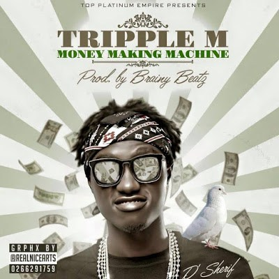 D-Sherif - Money Making Machine (Tripple M) (Prod by Brainy Beatz)