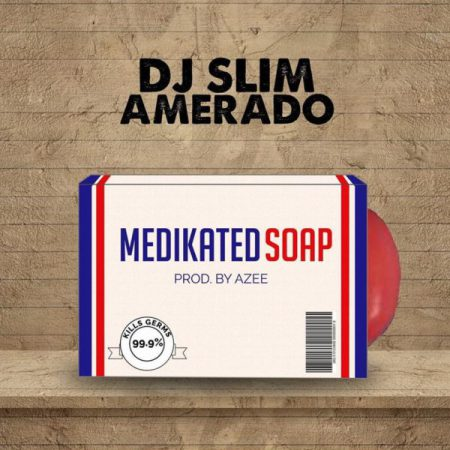 DJ-Slim x Amerado - Medikated Soap (AMG Medikal Diss) Download Mp3