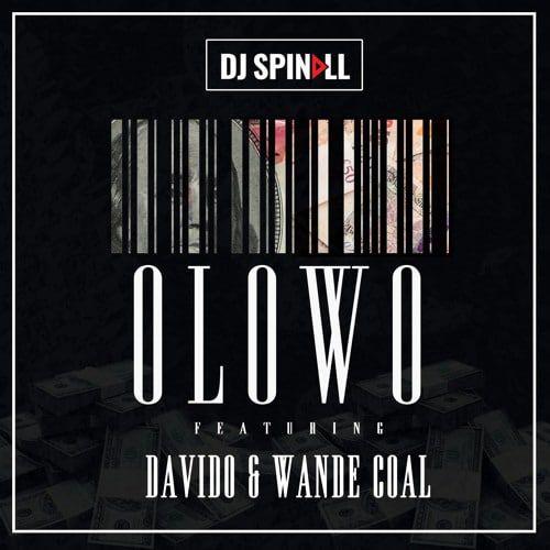 DJ Spinall - Olowo ft. Davido x Wande Coal {Download music mp3}