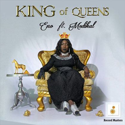 Eno - King of Queens ft. Medikal (Prod by Cabum)