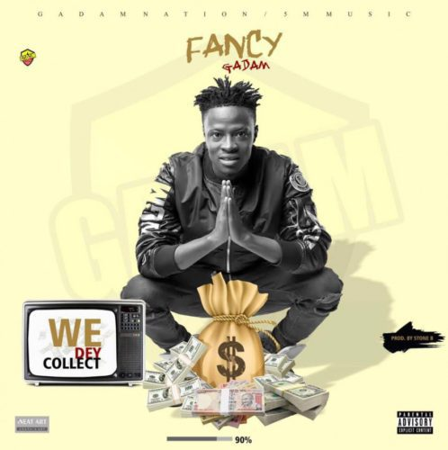 Fancy Gadam - We Dey Collect (Download Mp3)