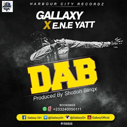 Gallaxy - Dab ft. E.N.E Yatt {Download mp3}