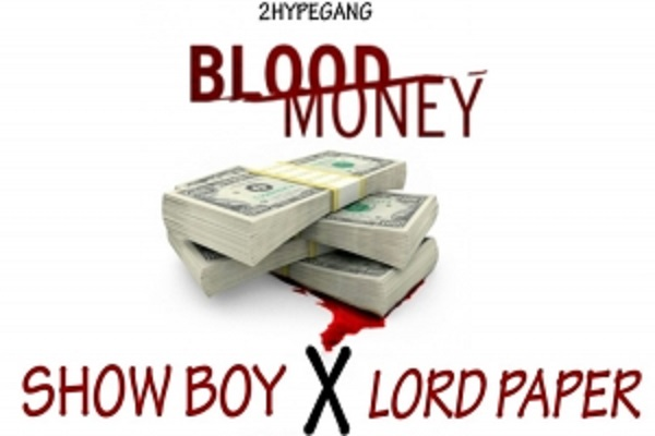 Showbwoy ft. Lord Paper - Blood Money