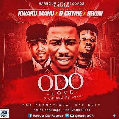 Kwaku Manu - Odo ft. D.Cryme & Broni (Produced By Lexus)