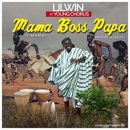 Lil Win - Mama Boss Papa ft. Young Chorus (Yimama)