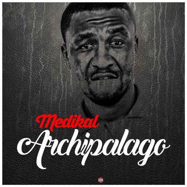 Medikal - Archipalago {Download Mp3}