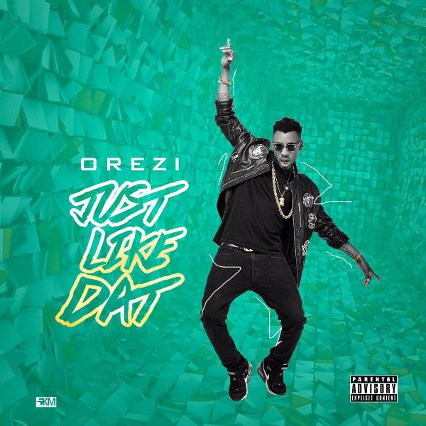 Orezi - Just Like Dat {Download mp3}