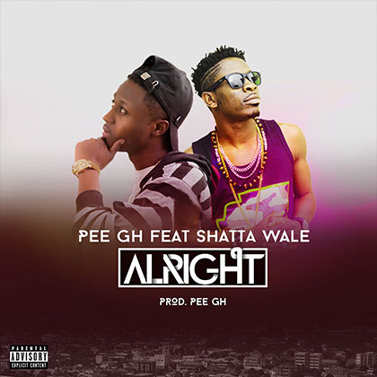 PEE Gh ft. Shatta Wale - Alright (Prod By PEE Gh)