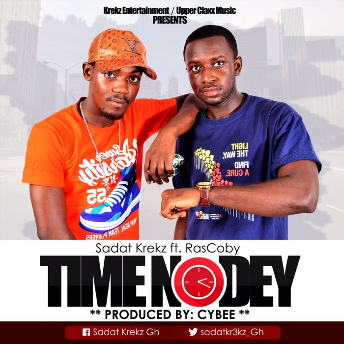 Sadat Krekz ft. Rascobby - Time No Dey (Prod by Cybee)
