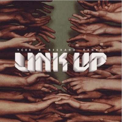 Ycee ft. Reekado Banks - Link Up