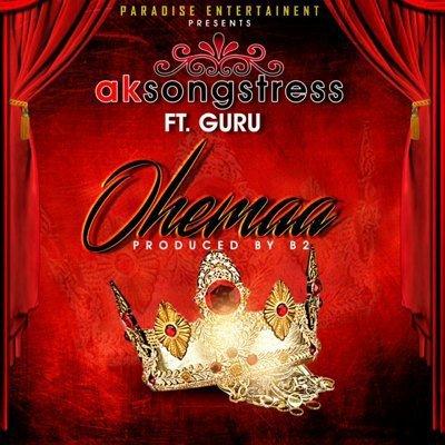 AK Songstress ft. Guru - Ohemaa (Prod. by B2)