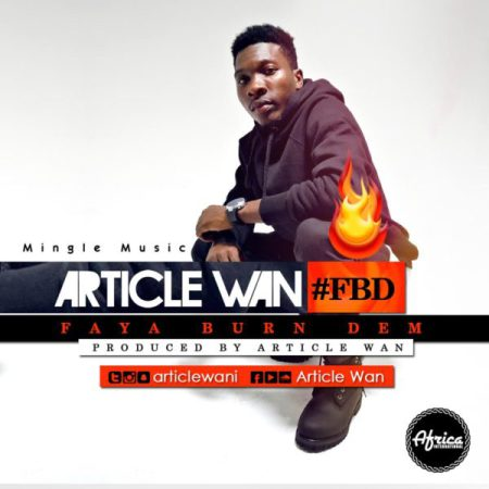 Article Wan - Faya Burn Dem (Prod. by Article Wan) {Download mp3}