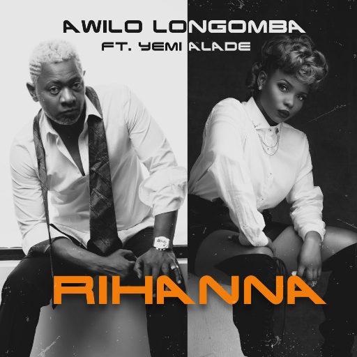 Awilo Longomba ft. Yemi Alade - Rihanna