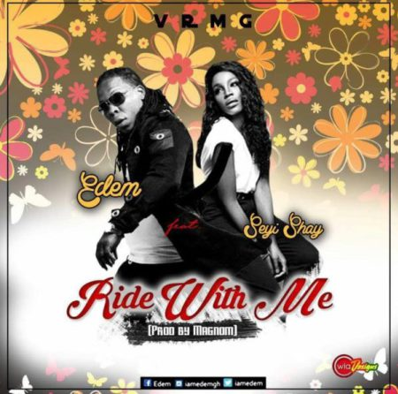 Edem ft. Seyi Shay - Ride With Me (Prod. by Magnom)