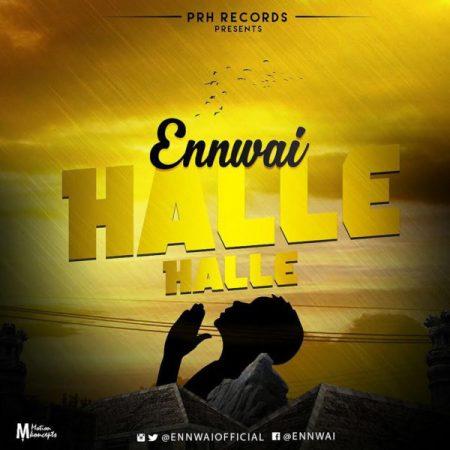 Ennwai - Halle Halle (Prod by itzCJ) {Download Mp3}