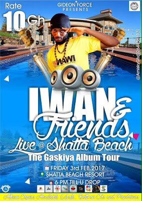 "Iwan & friends Live at Shatta Beach Resort ""Gaskiya Album Tour"""