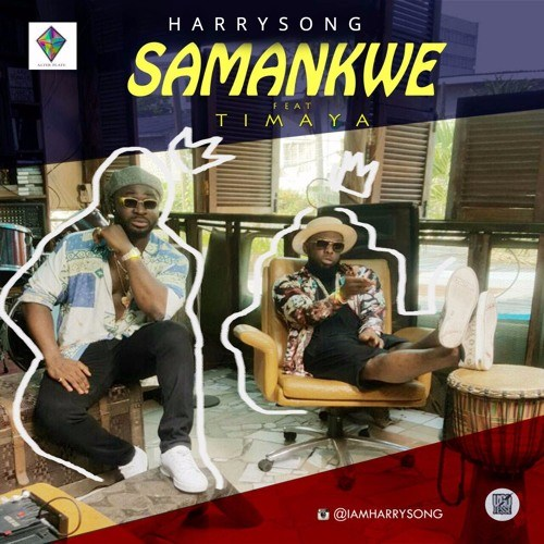 Harrysong Samankwe ft. Timaya - Harrysong - Samankwe ft. Timaya [Download mp3]