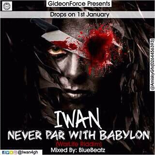 IWAN - Never Par With Babylon {Download Mp3}