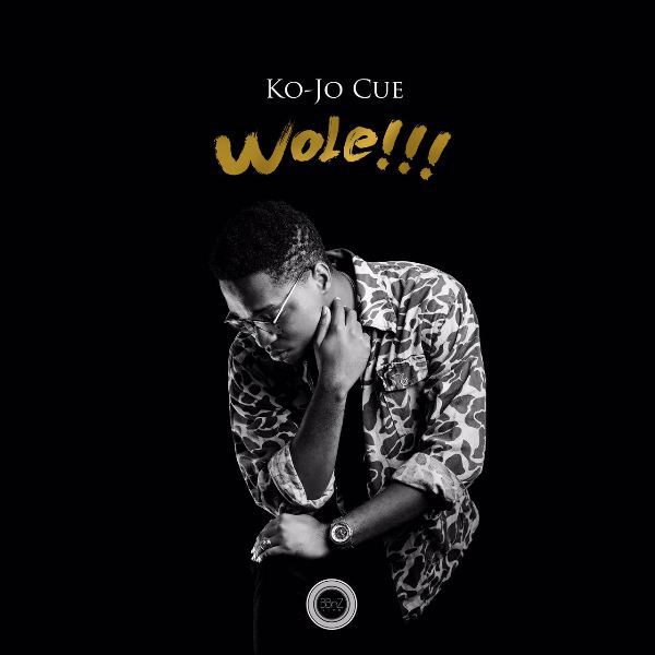 Ko Jo Cue Wole Prod. by Sam1 - Ko-Jo Cue - Wole (Prod. by Sam1) {Download mp3}