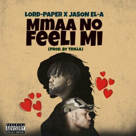 Lord Paper - Mmaa No feeli Mi ft. Jason Ela
