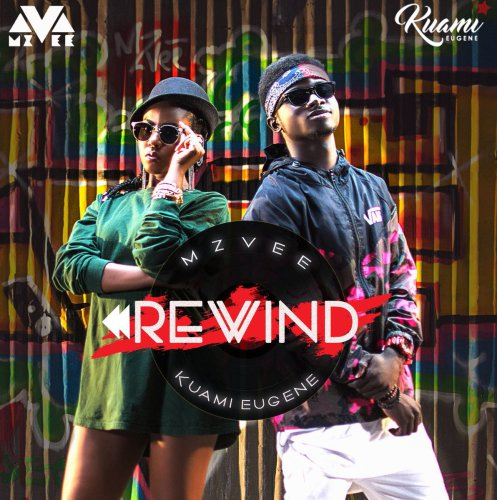 MzVee - Rewind ft. Kuami Eugene {Download Mp3}