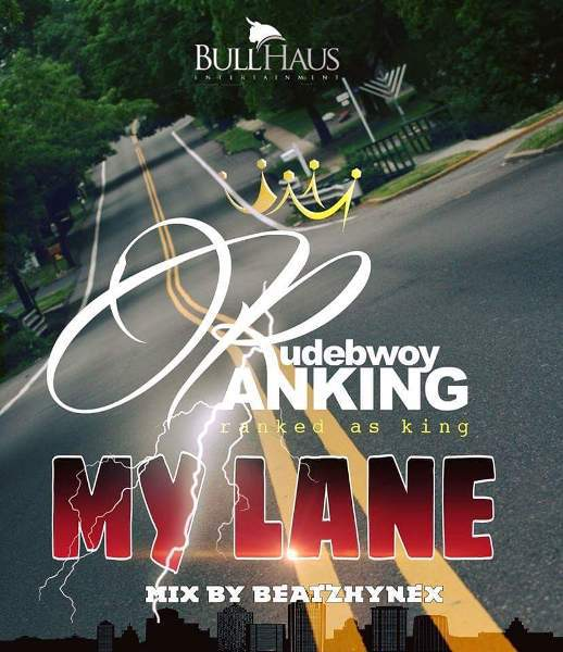 Rudebwoy Ranking - My Lane (Mixed by Beat Hynez)