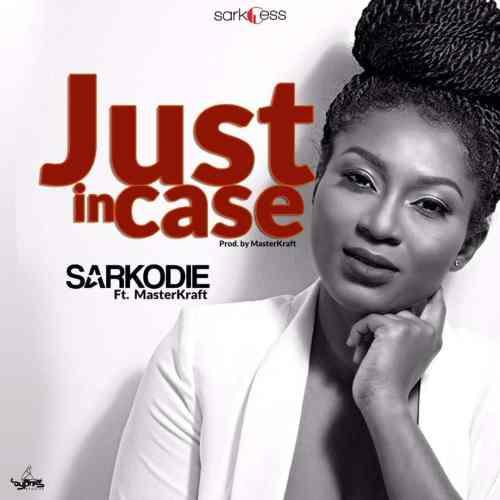 Sarkodie - Just Incase ft. MasterKraft {Download Mp3}