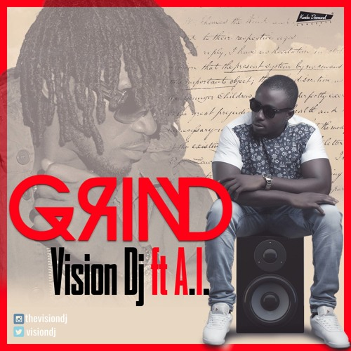 Vision DJ - Grind ft. A.I. {Download Mp3}