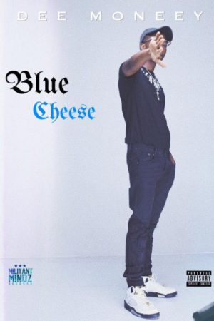 Dee Moneey Blue Cheese - Dee Moneey - Blue Cheese (Prod by Knero)