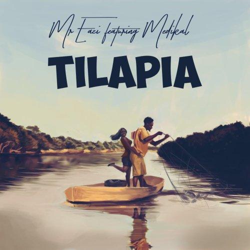 Mr Eazi Tilapia ft. Medikal - Mr Eazi - Tilapia ft. Medikal (Prod. by Delb)