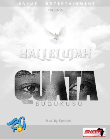 Quata Budukusu - Hallelujah (Prod by Ephraim)