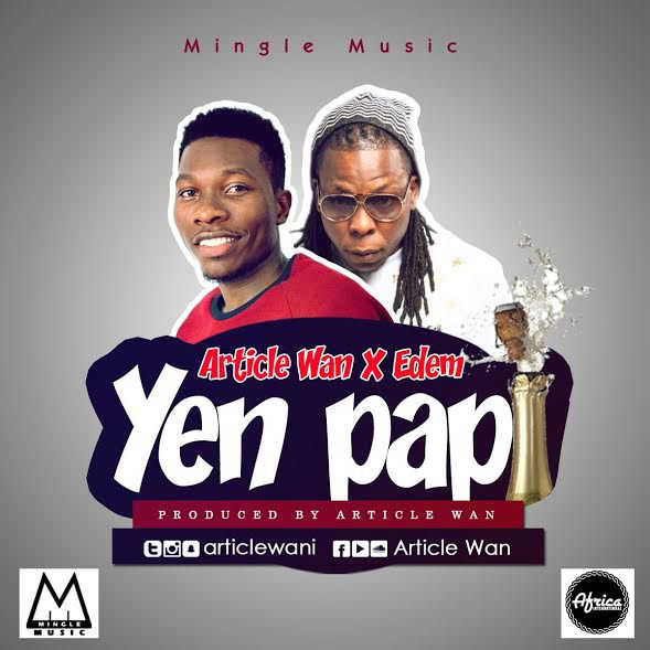 Article Wan x Edem - Yen Papi (Download mp3)
