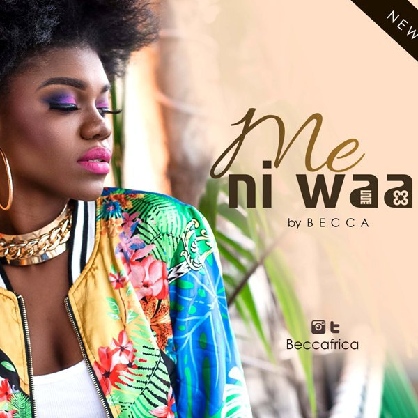 Becca - Meni Waa (Prod. by Richie) {Download Mp3}