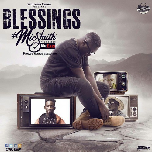 Dj Mic Smith - Blessings ft. Mr Eazi {Download mp3}