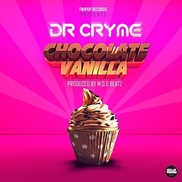 Dr Cryme - Choco Vanilla (Prod. by MOG Beatz)