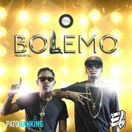 E.L ft. Patoranking - Bolemo {Download mp3}