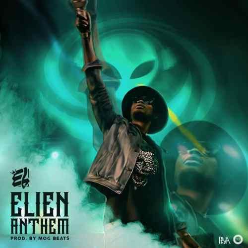 E.L ELien Anthem - E.L - ELien Anthem (Prod By MOG Beatz)